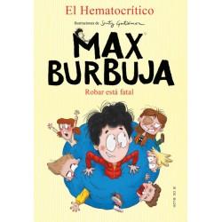 Max Burbuja 2. Robar está...